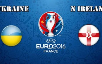 Euro 2016: Ουκρανία – Βόρειος Ιρλανδία