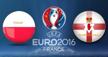 Euro 2016: Πολωνία – Βόρειος Ιρλανδία