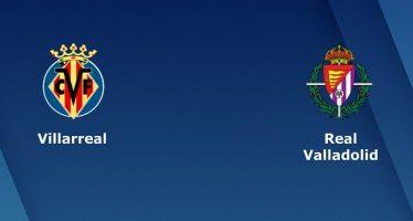 Ισπανία Λα Λίγκα: Βιγιαρεάλ – Ρεάλ Βαγιαδολίδ